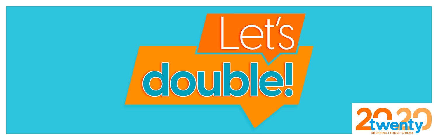 LET'S DOUBLE!
